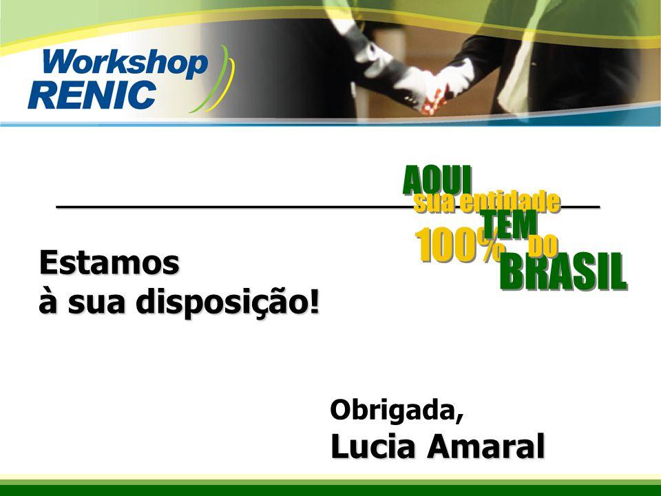 _________________________________ Obrigada, Lucia Amaral Estamos à sua disposição.