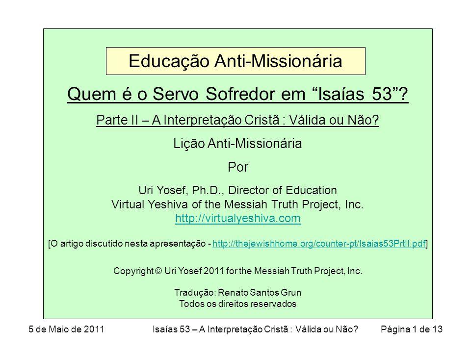 5 de Maio de 2011Isaías 53 – A Interpretação Cristã : Válida ou Não.