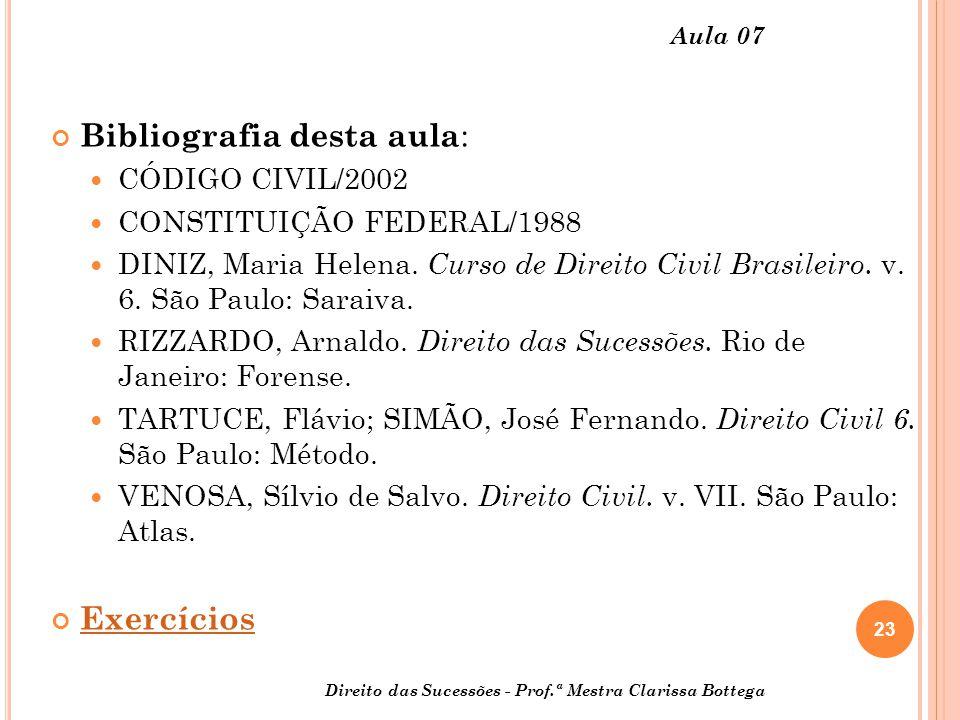 23 Aula 07 Bibliografia desta aula : CÓDIGO CIVIL/2002 CONSTITUIÇÃO FEDERAL/1988 DINIZ, Maria Helena.