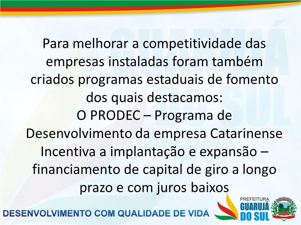Programa Pro-emprego – tratamento tributário diferenciado às empresas que geram emprego e renda.