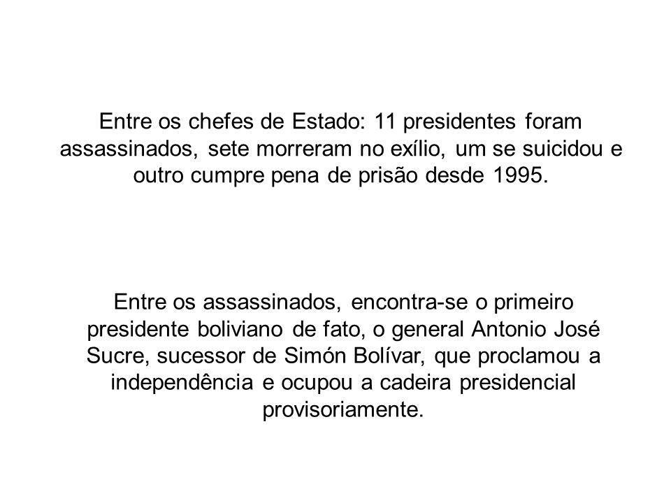 Entre os chefes de Estado: 11 presidentes foram assassinados, sete morreram no exílio, um se suicidou e outro cumpre pena de prisão desde 1995. Entre
