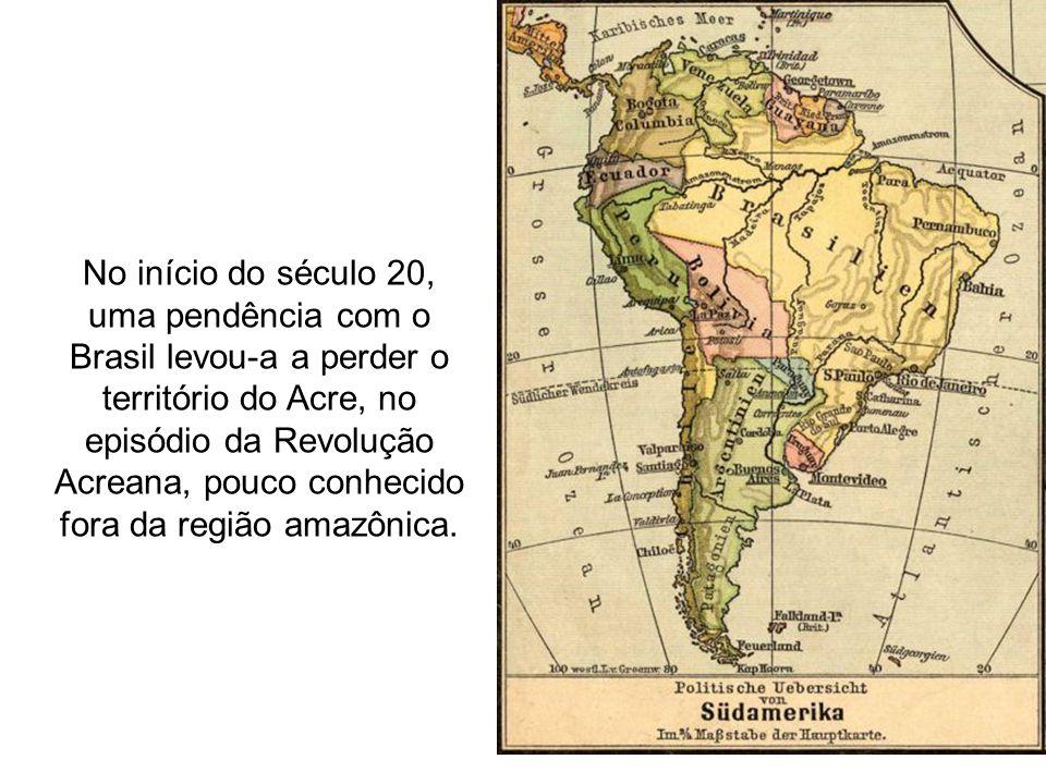 No início do século 20, uma pendência com o Brasil levou-a a perder o território do Acre, no episódio da Revolução Acreana, pouco conhecido fora da re