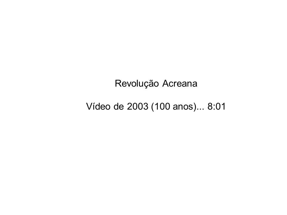 Revolução Acreana Vídeo de 2003 (100 anos)... 8:01