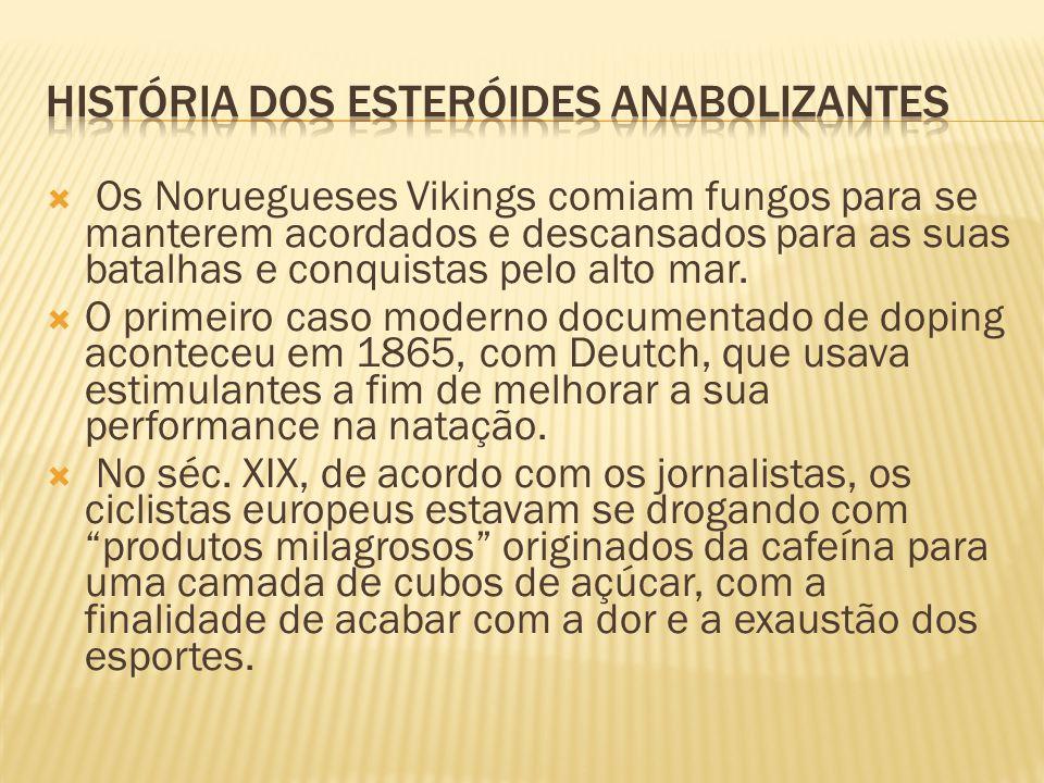  Os Noruegueses Vikings comiam fungos para se manterem acordados e descansados para as suas batalhas e conquistas pelo alto mar.  O primeiro caso mo