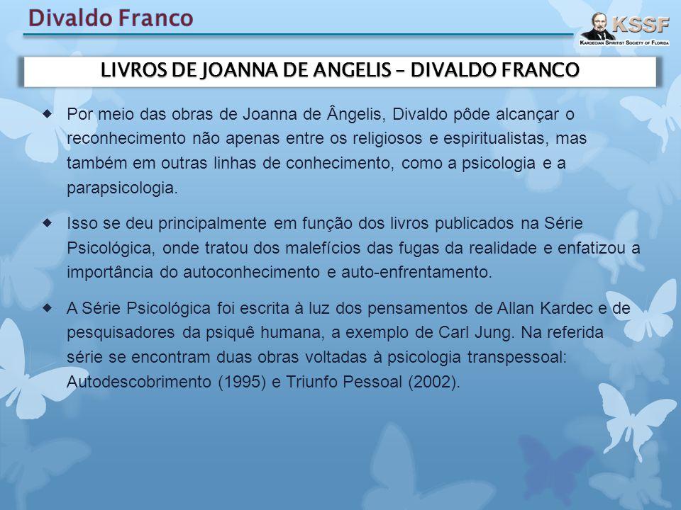  Por meio das obras de Joanna de Ângelis, Divaldo pôde alcançar o reconhecimento não apenas entre os religiosos e espiritualistas, mas também em outr