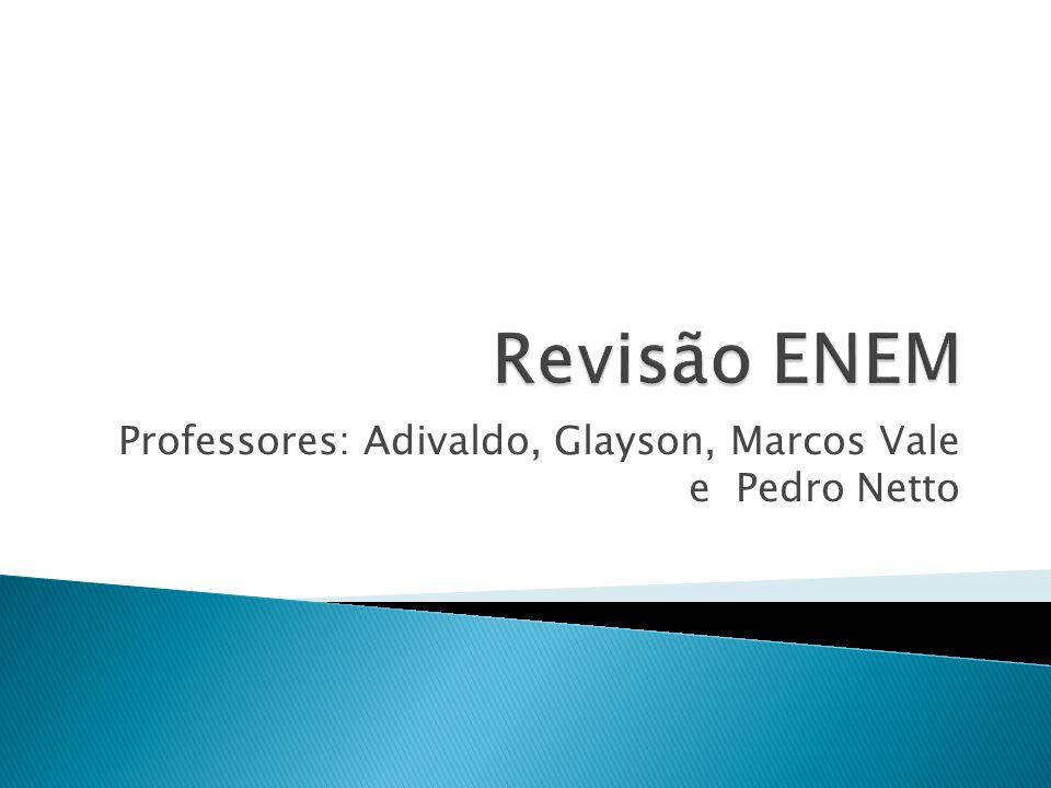 Professores: Adivaldo, Glayson, Marcos Vale e Pedro Netto