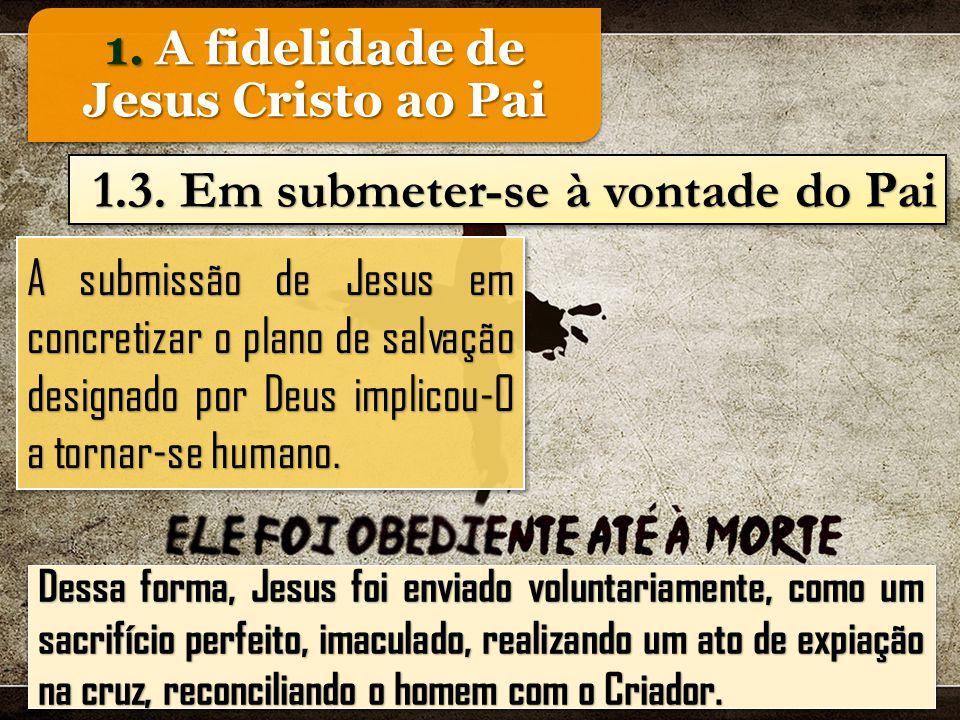 Dessa forma, Jesus foi enviado voluntariamente, como um sacrifício perfeito, imaculado, realizando um ato de expiação na cruz, reconciliando o homem com o Criador.