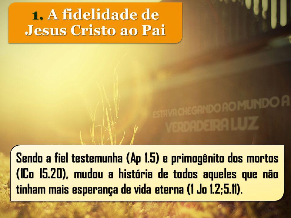 Sendo a fiel testemunha (Ap 1.5) e primogênito dos mortos (1Co 15.20), mudou a história de todos aqueles que não tinham mais esperança de vida eterna (1 Jo 1.2;5.11).