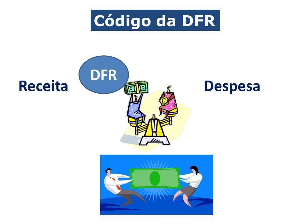 Receita Despesa DFR Código da DFR