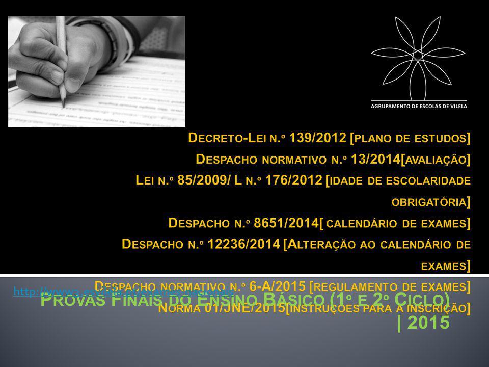 P ROVAS F INAIS DO E NSINO B ÁSICO (1 º E 2 º C ICLO ) | 2015 http://www3.esvilela.pt/exames-nacionais