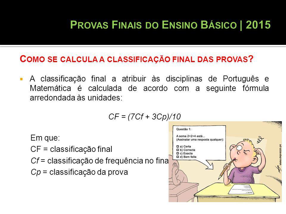 C OMO SE CALCULA A CLASSIFICAÇÃO FINAL DAS PROVAS .