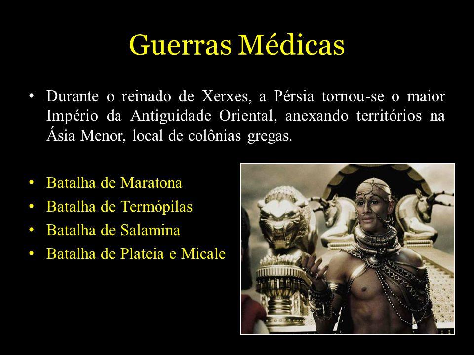 Guerras Médicas Durante o reinado de Xerxes, a Pérsia tornou-se o maior Império da Antiguidade Oriental, anexando territórios na Ásia Menor, local de