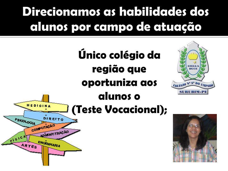 Único colégio da região que oportuniza aos alunos o (Teste Vocacional);