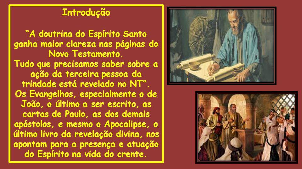 """Introdução """"A doutrina do Espírito Santo ganha maior clareza nas páginas do Novo Testamento. Tudo que precisamos saber sobre a ação da terceira pessoa"""