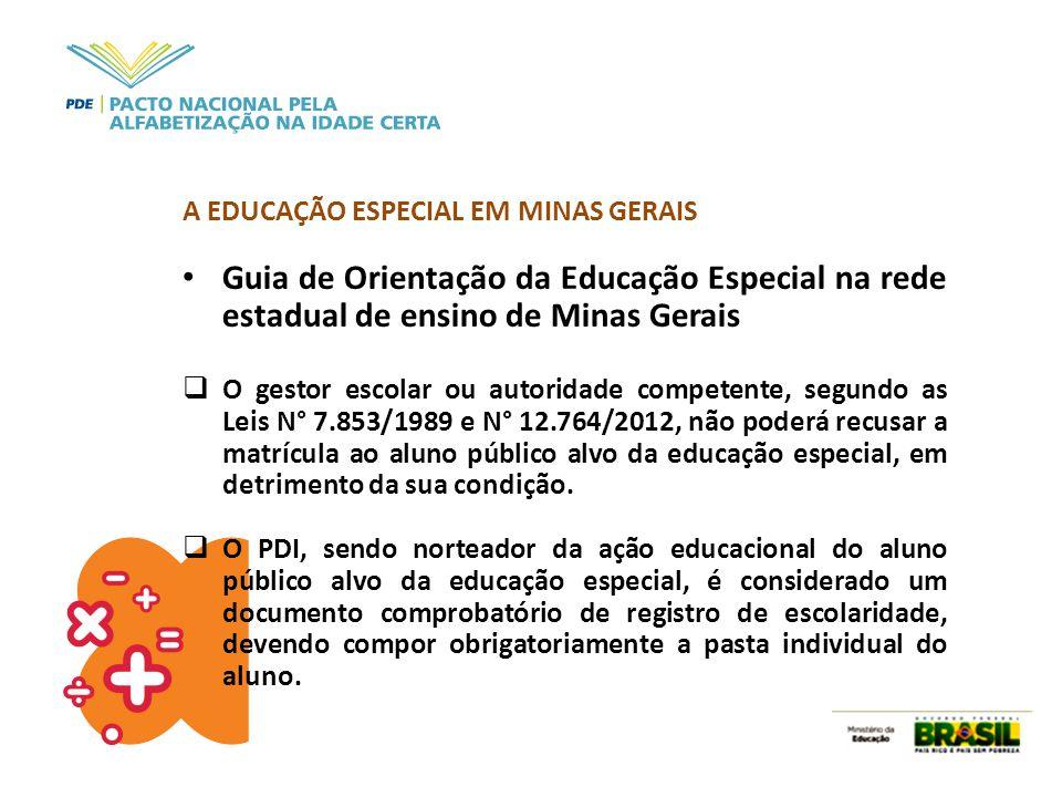 A EDUCAÇÃO ESPECIAL EM MINAS GERAIS Guia de Orientação da Educação Especial na rede estadual de ensino de Minas Gerais  O gestor escolar ou autoridad