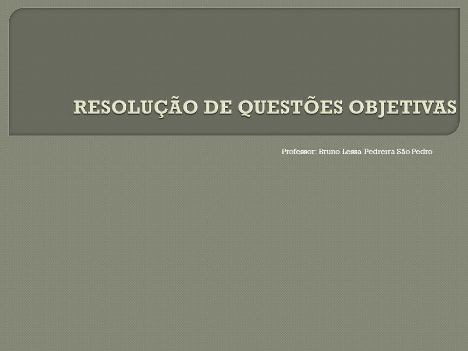 Professor: Bruno Lessa Pedreira São Pedro