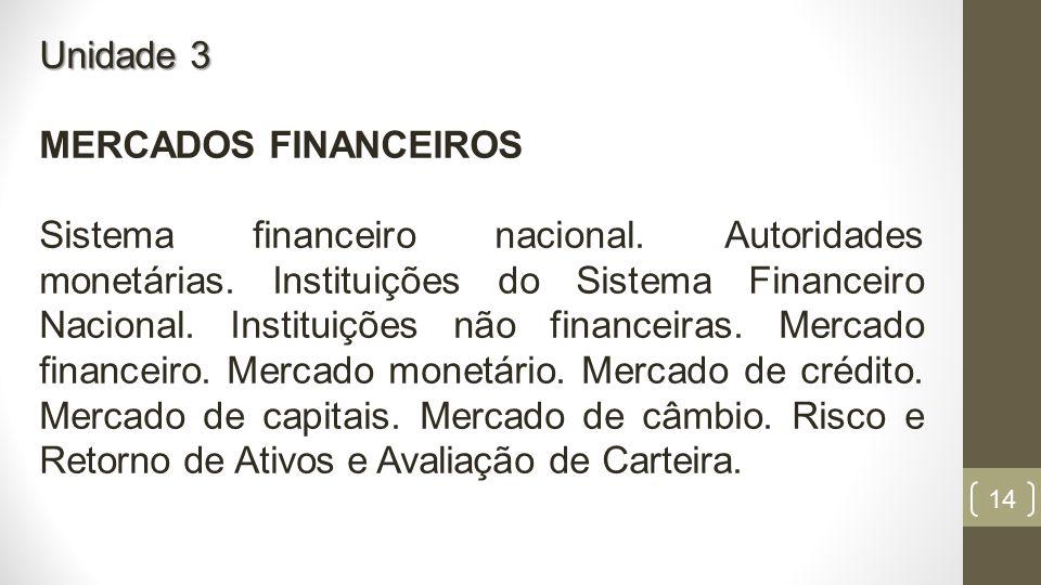 14 Unidade 3 MERCADOS FINANCEIROS Sistema financeiro nacional.