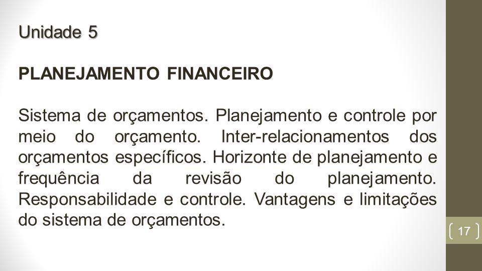 17 Unidade 5 PLANEJAMENTO FINANCEIRO Sistema de orçamentos.
