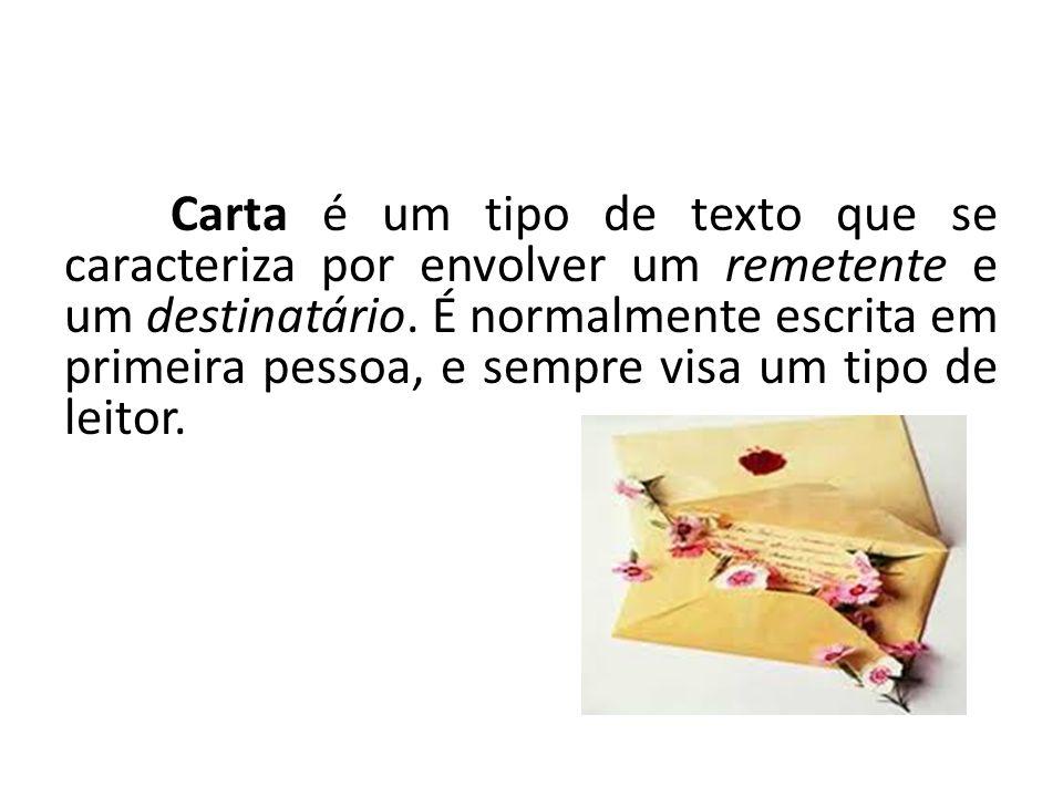 Carta é um tipo de texto que se caracteriza por envolver um remetente e um destinatário.