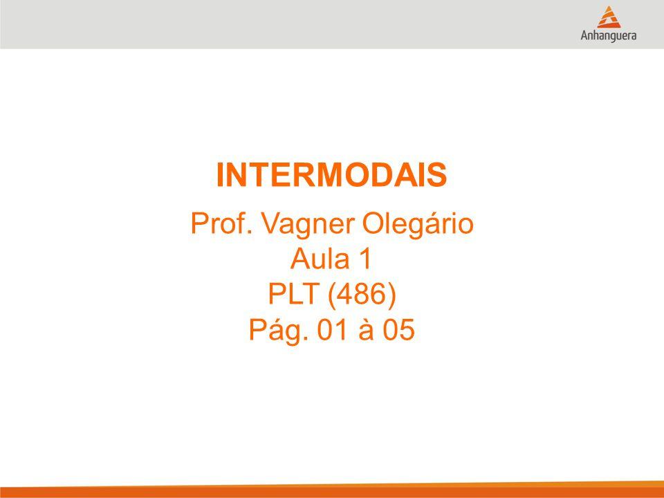 INTERMODAIS Prof. Vagner Olegário Aula 1 PLT (486) Pág. 01 à 05
