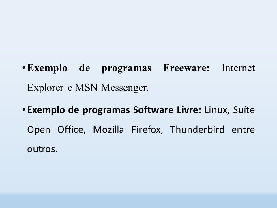 Exemplo de programas Freeware: Internet Explorer e MSN Messenger.