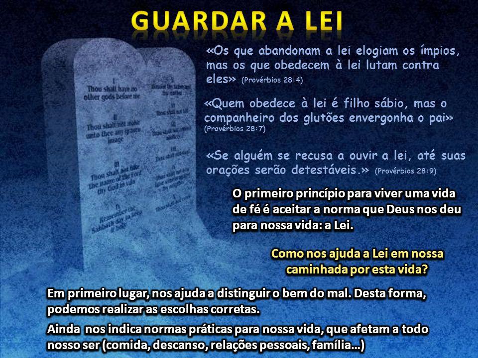 «Os que abandonam a lei elogiam os ímpios, mas os que obedecem à lei lutam contra eles» (Provérbios 28:4) «Quem obedece à lei é filho sábio, mas o com