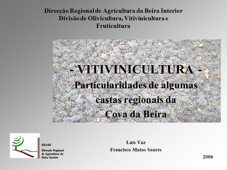 Introdução Sendo a viticultura uma das principais actividades agrícolas da Cova da Beira, foi instalado na Unidade Experimental Quinta de Lamaçais no Teixoso - Covilhã um conjunto de campos de ensaios e de demonstração das principais castas da região.