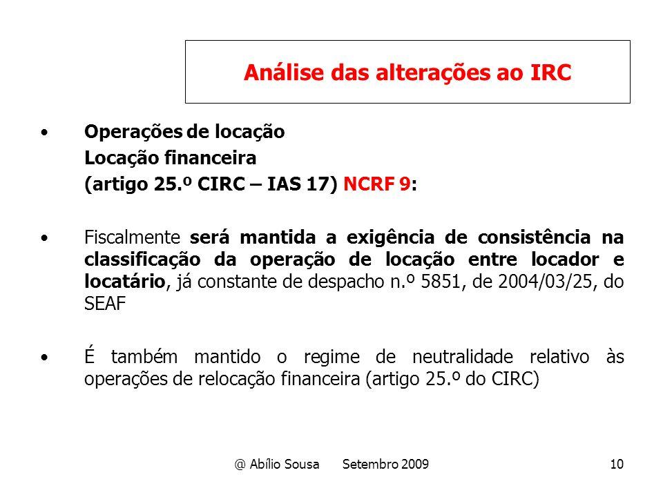 @ Abílio Sousa Setembro 200910 Operações de locação Locação financeira (artigo 25.º CIRC – IAS 17) NCRF 9: Fiscalmente será mantida a exigência de con