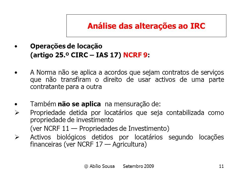 @ Abílio Sousa Setembro 200911 Operações de locação (artigo 25.º CIRC – IAS 17) NCRF 9: A Norma não se aplica a acordos que sejam contratos de serviço