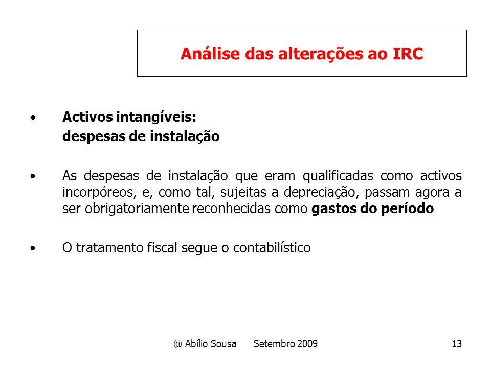 @ Abílio Sousa Setembro 200913 Activos intangíveis: despesas de instalação As despesas de instalação que eram qualificadas como activos incorpóreos, e