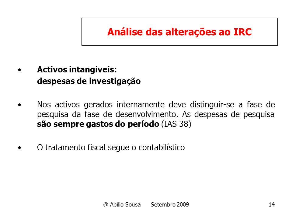 @ Abílio Sousa Setembro 200914 Activos intangíveis: despesas de investigação Nos activos gerados internamente deve distinguir-se a fase de pesquisa da