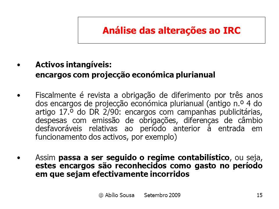 @ Abílio Sousa Setembro 200915 Activos intangíveis: encargos com projecção económica plurianual Fiscalmente é revista a obrigação de diferimento por t