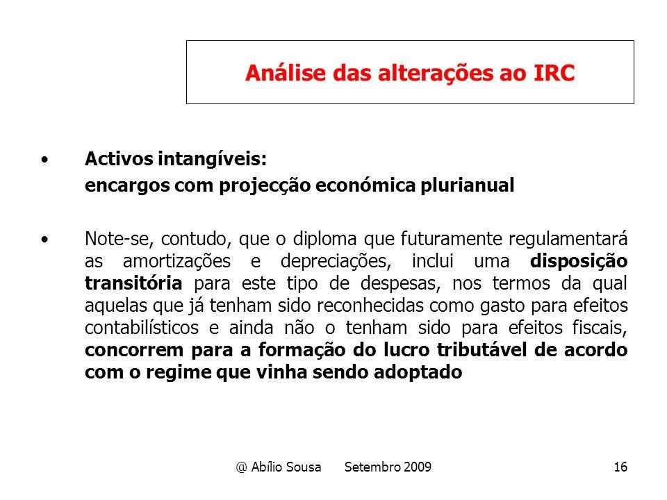 @ Abílio Sousa Setembro 200916 Activos intangíveis: encargos com projecção económica plurianual Note-se, contudo, que o diploma que futuramente regula