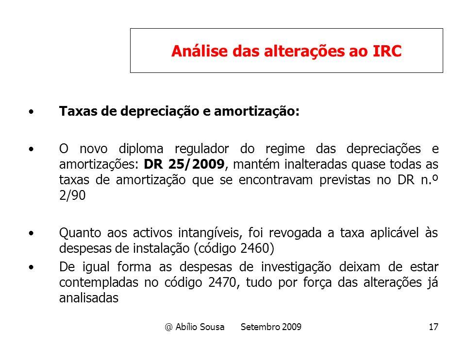 @ Abílio Sousa Setembro 200917 Taxas de depreciação e amortização: O novo diploma regulador do regime das depreciações e amortizações: DR 25/2009, man