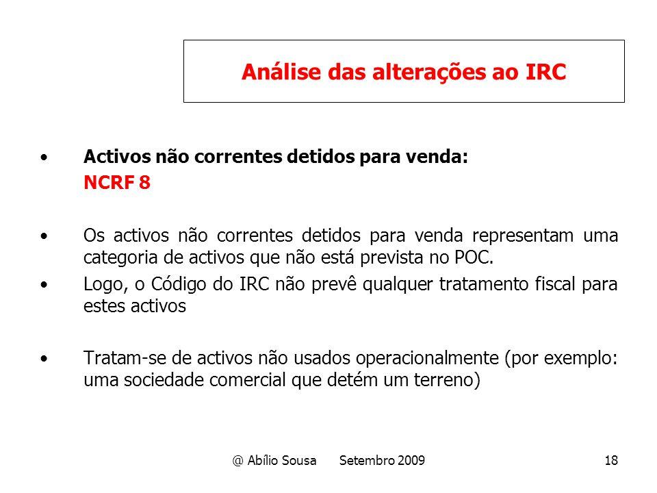 @ Abílio Sousa Setembro 200918 Activos não correntes detidos para venda: NCRF 8 Os activos não correntes detidos para venda representam uma categoria