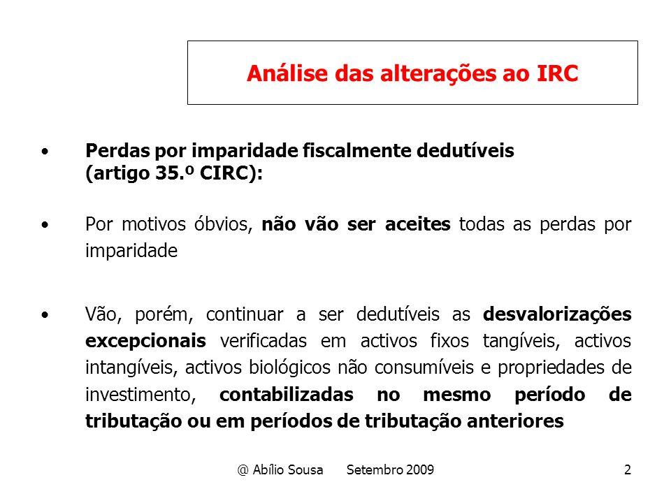 @ Abílio Sousa Setembro 20092 Perdas por imparidade fiscalmente dedutíveis (artigo 35.º CIRC): Por motivos óbvios, não vão ser aceites todas as perdas