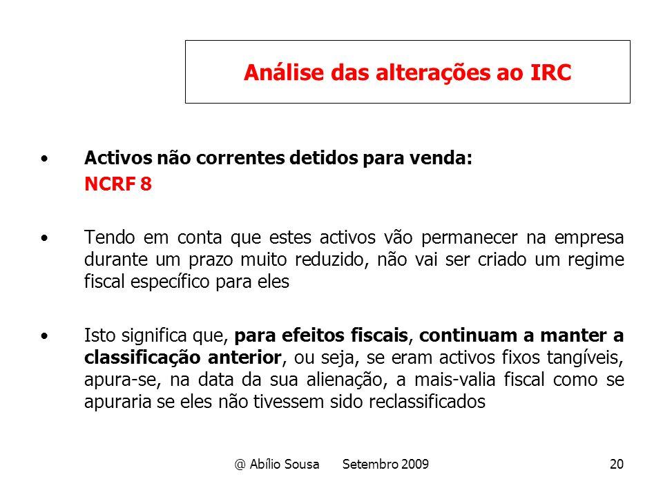 @ Abílio Sousa Setembro 200920 Activos não correntes detidos para venda: NCRF 8 Tendo em conta que estes activos vão permanecer na empresa durante um