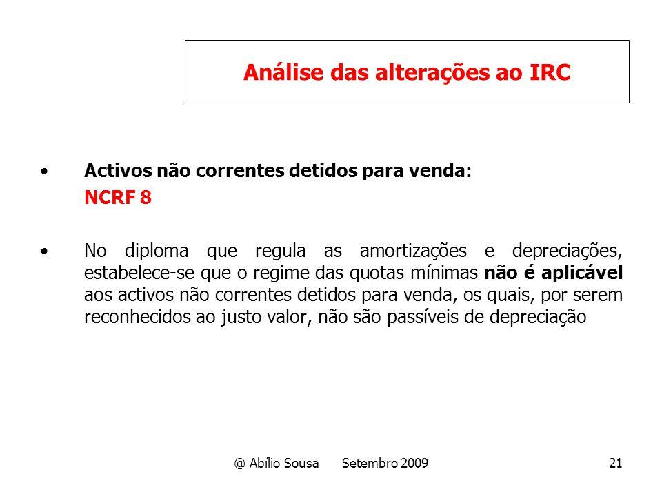 @ Abílio Sousa Setembro 200921 Activos não correntes detidos para venda: NCRF 8 No diploma que regula as amortizações e depreciações, estabelece-se qu