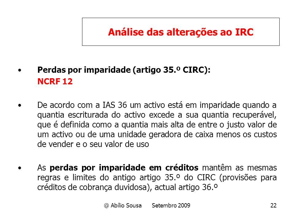 @ Abílio Sousa Setembro 200922 Perdas por imparidade (artigo 35.º CIRC): NCRF 12 De acordo com a IAS 36 um activo está em imparidade quando a quantia