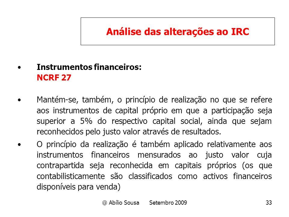 @ Abílio Sousa Setembro 200933 Instrumentos financeiros: NCRF 27 Mantém-se, também, o princípio de realização no que se refere aos instrumentos de cap