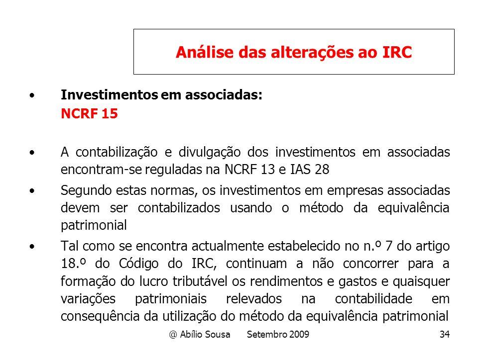 @ Abílio Sousa Setembro 200934 Investimentos em associadas: NCRF 15 A contabilização e divulgação dos investimentos em associadas encontram-se regulad
