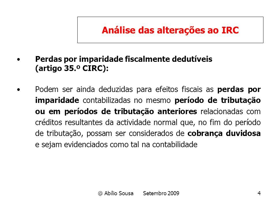 @ Abílio Sousa Setembro 20094 Perdas por imparidade fiscalmente dedutíveis (artigo 35.º CIRC): Podem ser ainda deduzidas para efeitos fiscais as perda
