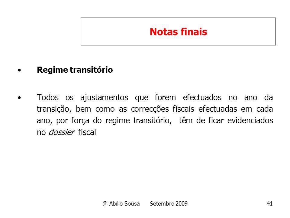 41 Regime transitório Todos os ajustamentos que forem efectuados no ano da transição, bem como as correcções fiscais efectuadas em cada ano, por força
