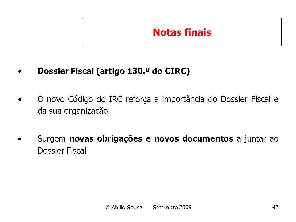 @ Abílio Sousa Setembro 200942 Dossier Fiscal (artigo 130.º do CIRC) O novo Código do IRC reforça a importância do Dossier Fiscal e da sua organização