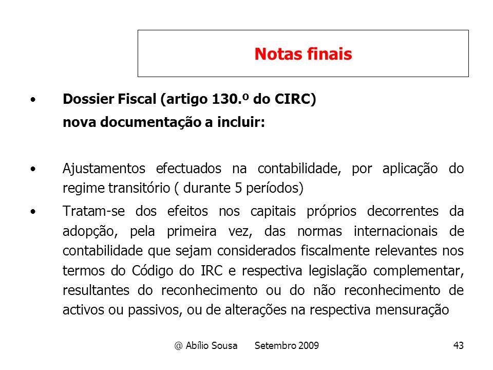 @ Abílio Sousa Setembro 200943 Dossier Fiscal (artigo 130.º do CIRC) nova documentação a incluir: Ajustamentos efectuados na contabilidade, por aplica