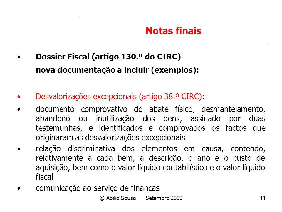 @ Abílio Sousa Setembro 200944 Dossier Fiscal (artigo 130.º do CIRC) nova documentação a incluir (exemplos): Desvalorizações excepcionais (artigo 38.º