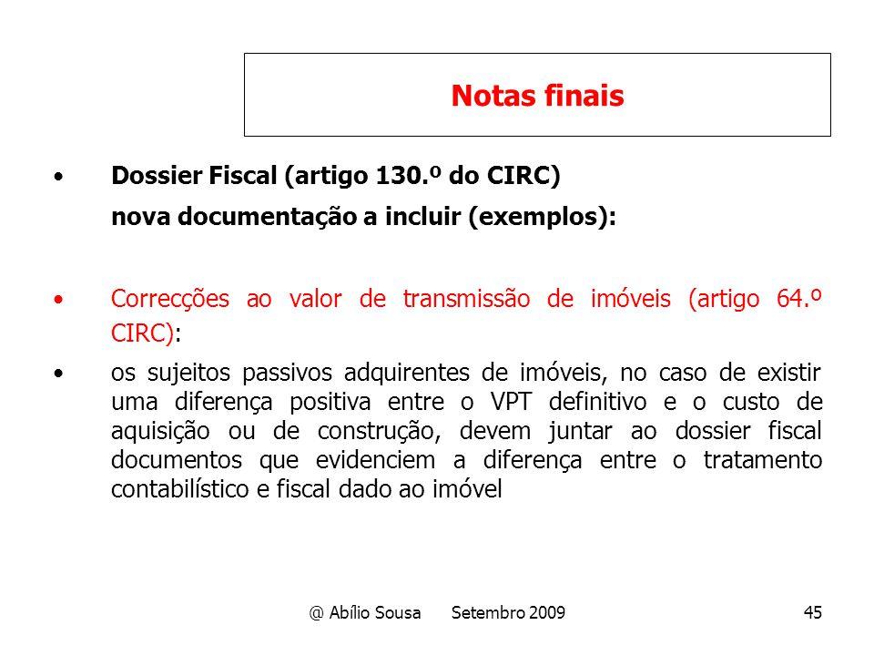 @ Abílio Sousa Setembro 200945 Dossier Fiscal (artigo 130.º do CIRC) nova documentação a incluir (exemplos): Correcções ao valor de transmissão de imó