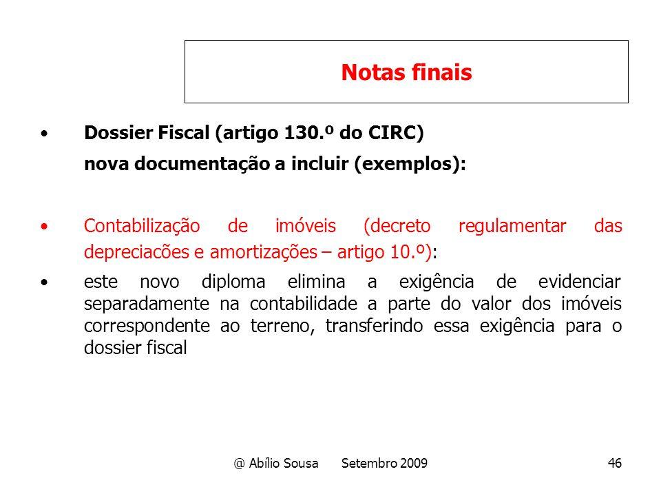 @ Abílio Sousa Setembro 200946 Dossier Fiscal (artigo 130.º do CIRC) nova documentação a incluir (exemplos): Contabilização de imóveis (decreto regula