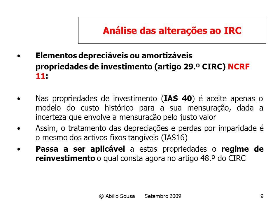 @ Abílio Sousa Setembro 20099 Elementos depreciáveis ou amortizáveis propriedades de investimento (artigo 29.º CIRC) NCRF 11: Nas propriedades de inve