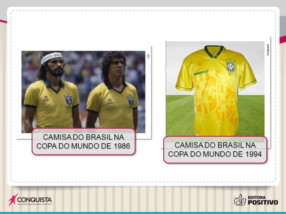 CBF CAMISA DO BRASIL NA COPA DO MUNDO DE 1986 Divulgação CAMISA DO BRASIL NA COPA DO MUNDO DE 1994